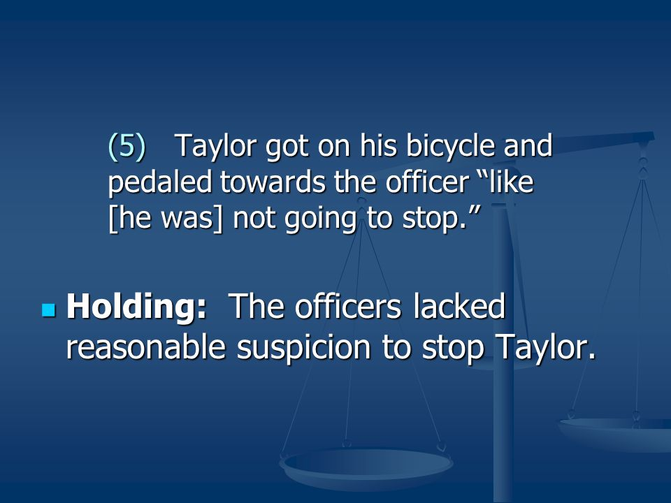 Holding: The officers lacked reasonable suspicion to stop Taylor.