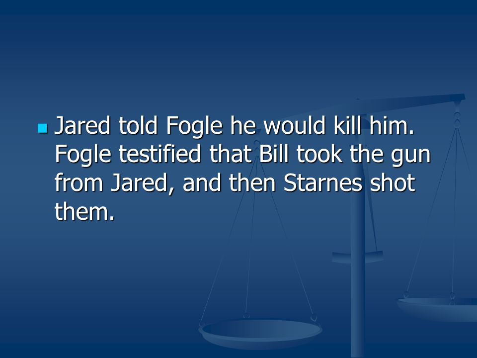 Jared told Fogle he would kill him