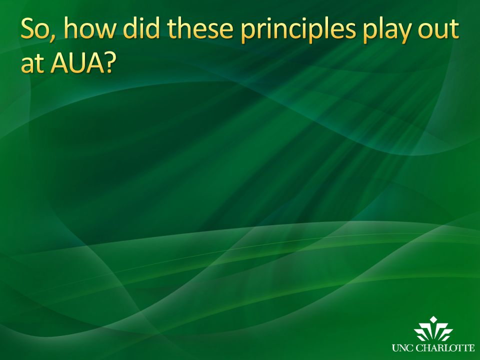 So, how did these principles play out at AUA