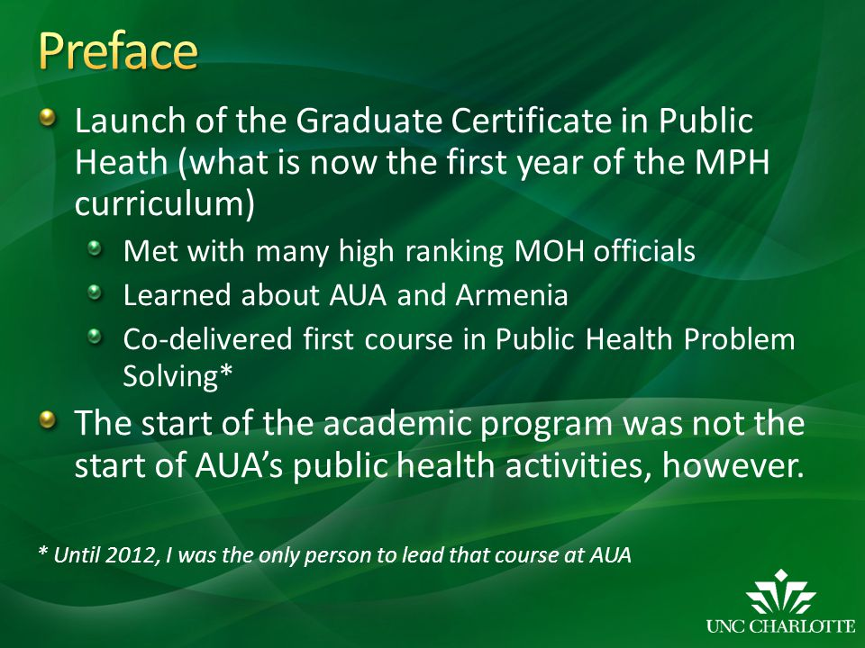 Preface Launch of the Graduate Certificate in Public Heath (what is now the first year of the MPH curriculum)