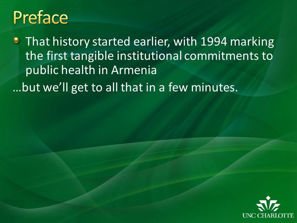 Preface That history started earlier, with 1994 marking the first tangible institutional commitments to public health in Armenia.