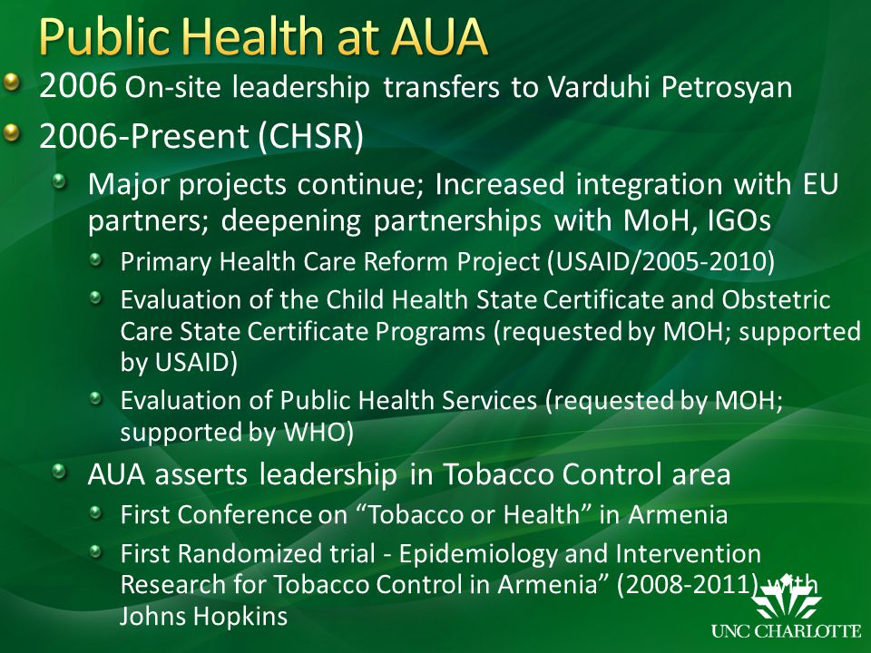 Public Health at AUA 2006 On-site leadership transfers to Varduhi Petrosyan. 2006-Present (CHSR)