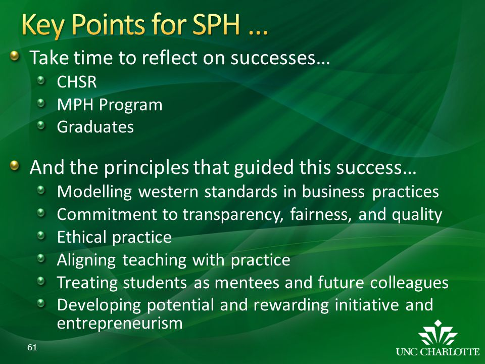 Key Points for SPH … Take time to reflect on successes…