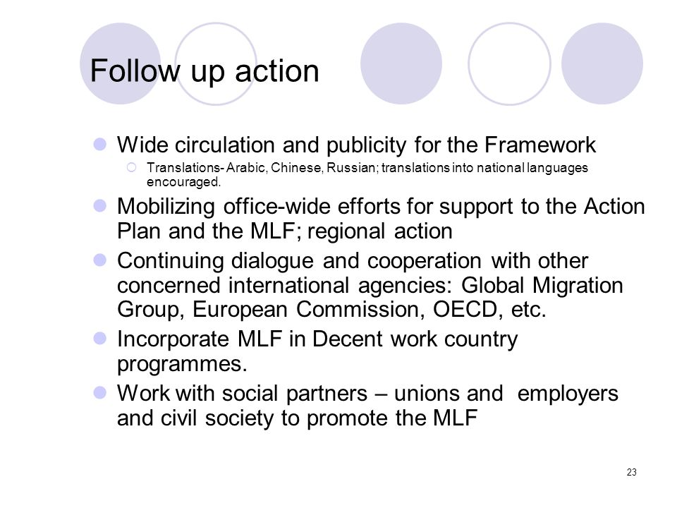 Follow up action Wide circulation and publicity for the Framework