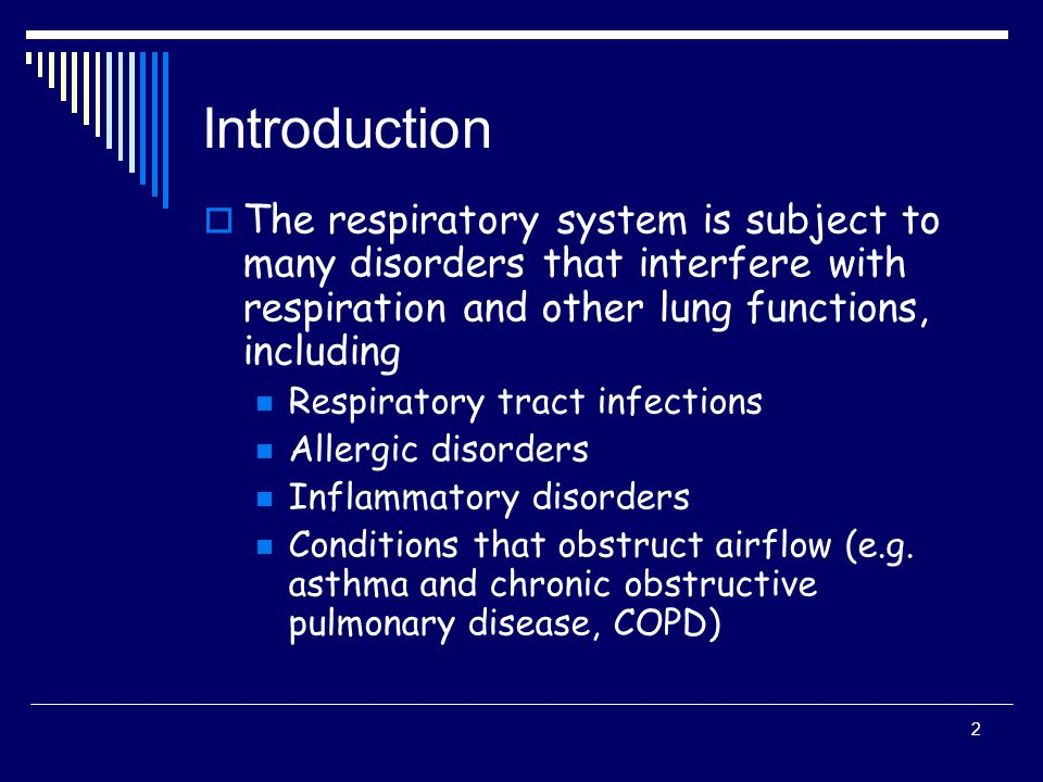 Introduction The respiratory system is subject to many disorders that interfere with respiration and other lung functions, including.