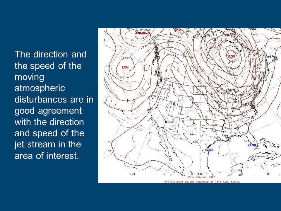 The direction and the speed of the moving atmospheric disturbances are in good agreement with the direction and speed of the jet stream in the area of interest.