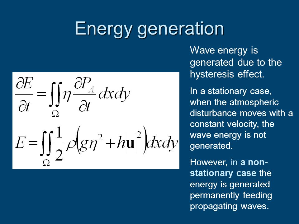 Energy generation Wave energy is generated due to the hysteresis effect.