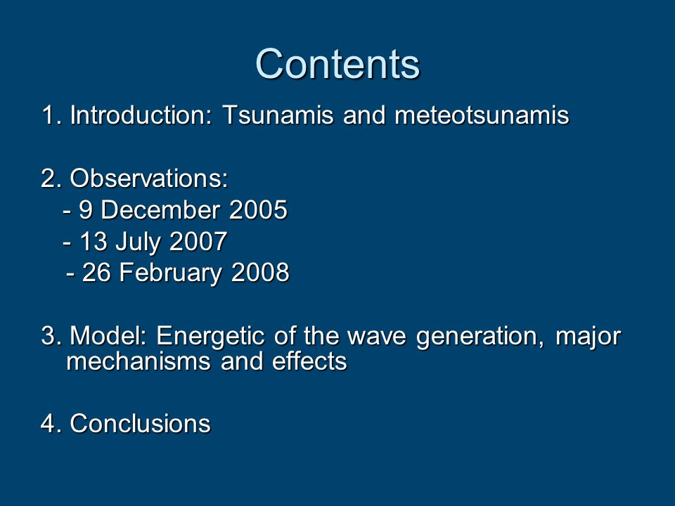 Contents 1. Introduction: Tsunamis and meteotsunamis 2. Observations: