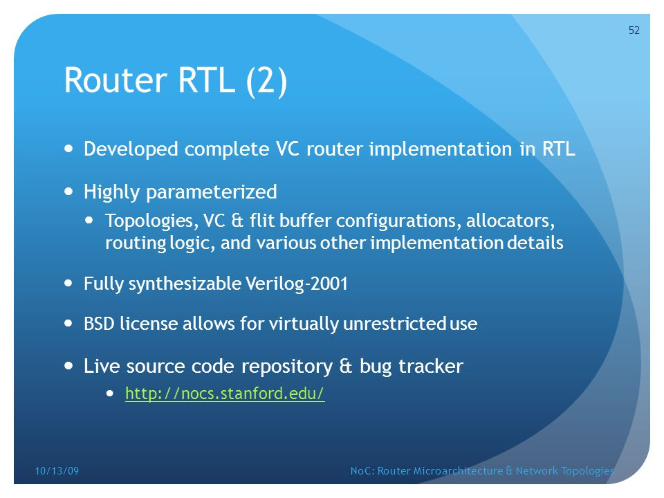 Router RTL (2) Developed complete VC router implementation in RTL
