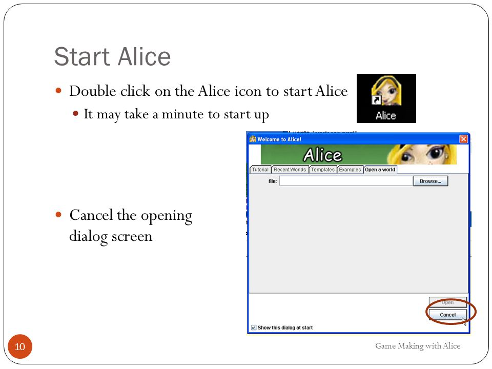 Start Alice Double click on the Alice icon to start Alice