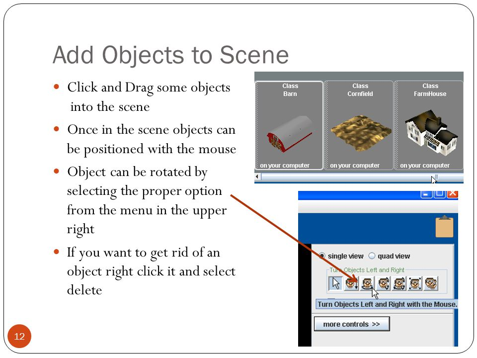 Add Objects to Scene Click and Drag some objects into the scene