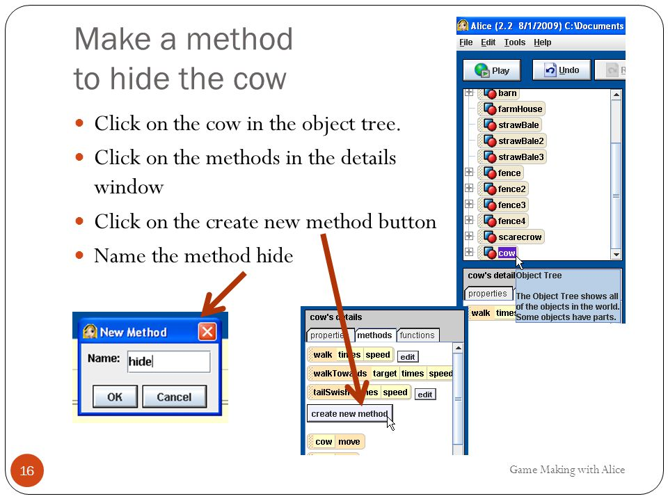Make a method to hide the cow