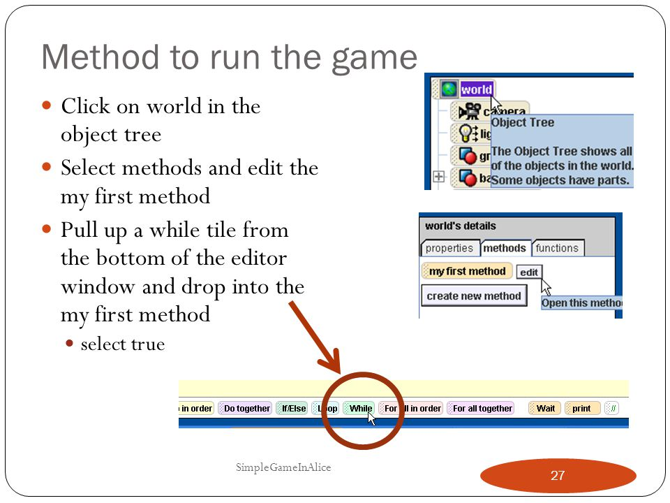 Method to run the game Click on world in the object tree