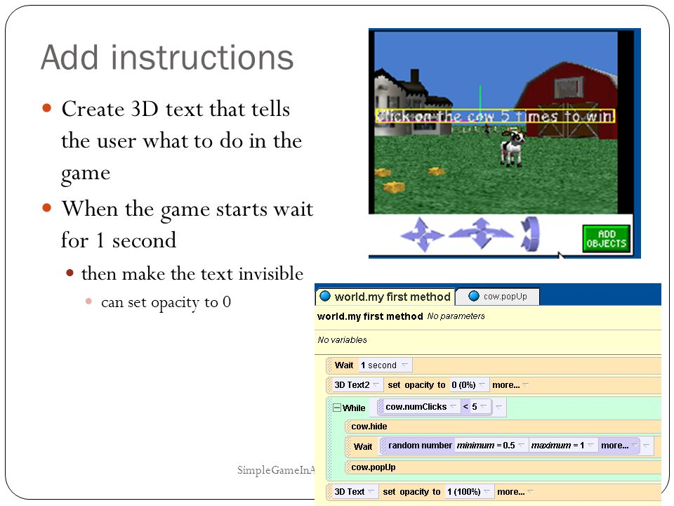 Add instructions Create 3D text that tells the user what to do in the game. When the game starts wait for 1 second.