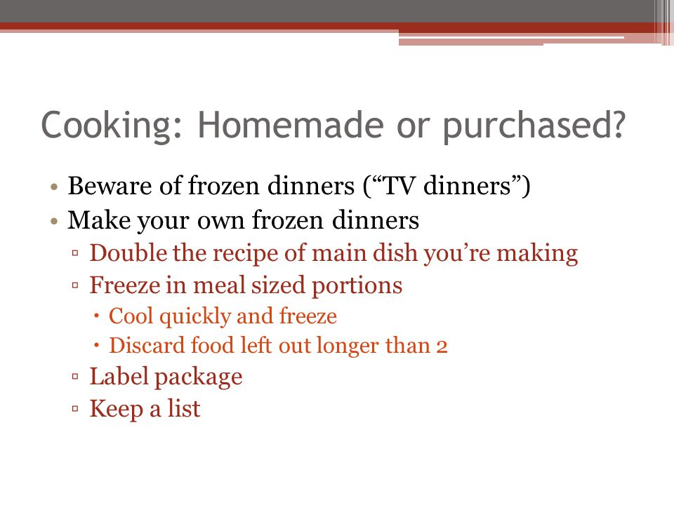 Cooking: Homemade or purchased
