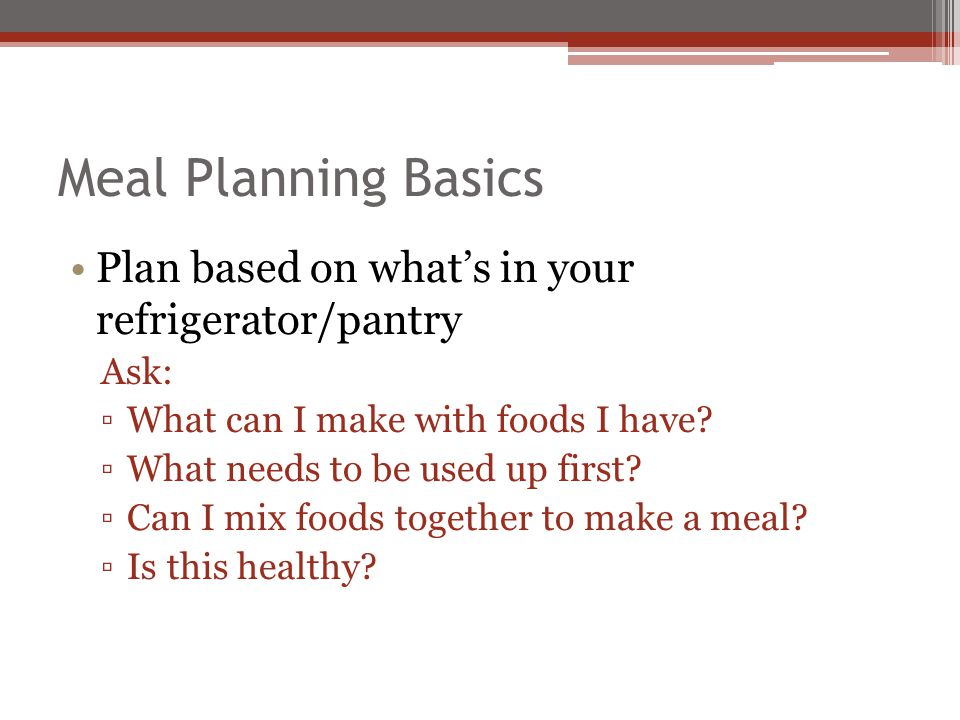 Meal Planning Basics Then purchase missing foods