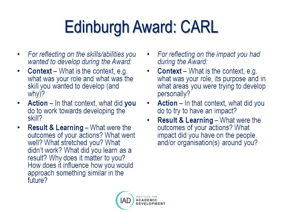 Edinburgh Award: CARL For reflecting on the skills/abilities you wanted to develop during the Award: