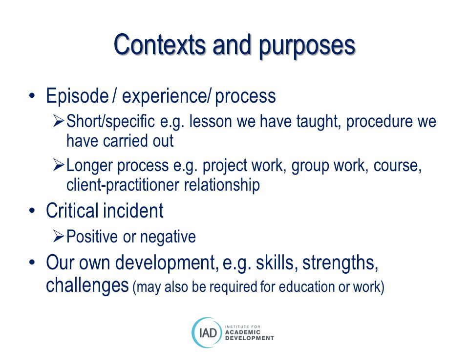 Contexts and purposes Episode / experience/ process Critical incident