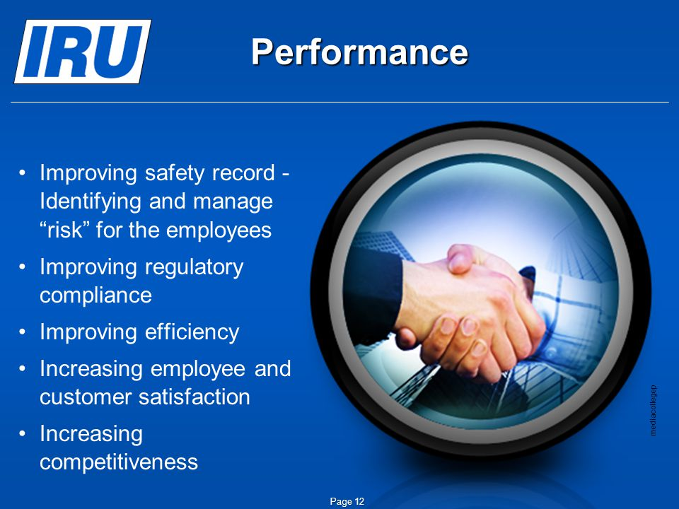 Performance Improving safety record - Identifying and manage risk for the employees. Improving regulatory compliance.