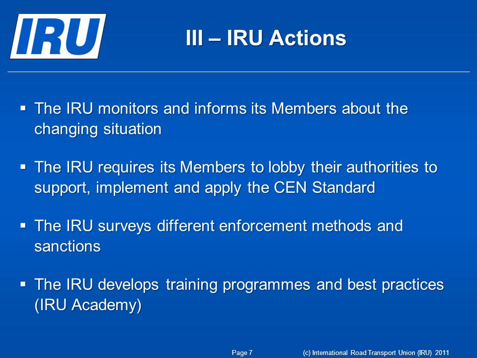 III – IRU Actions The IRU monitors and informs its Members about the changing situation.