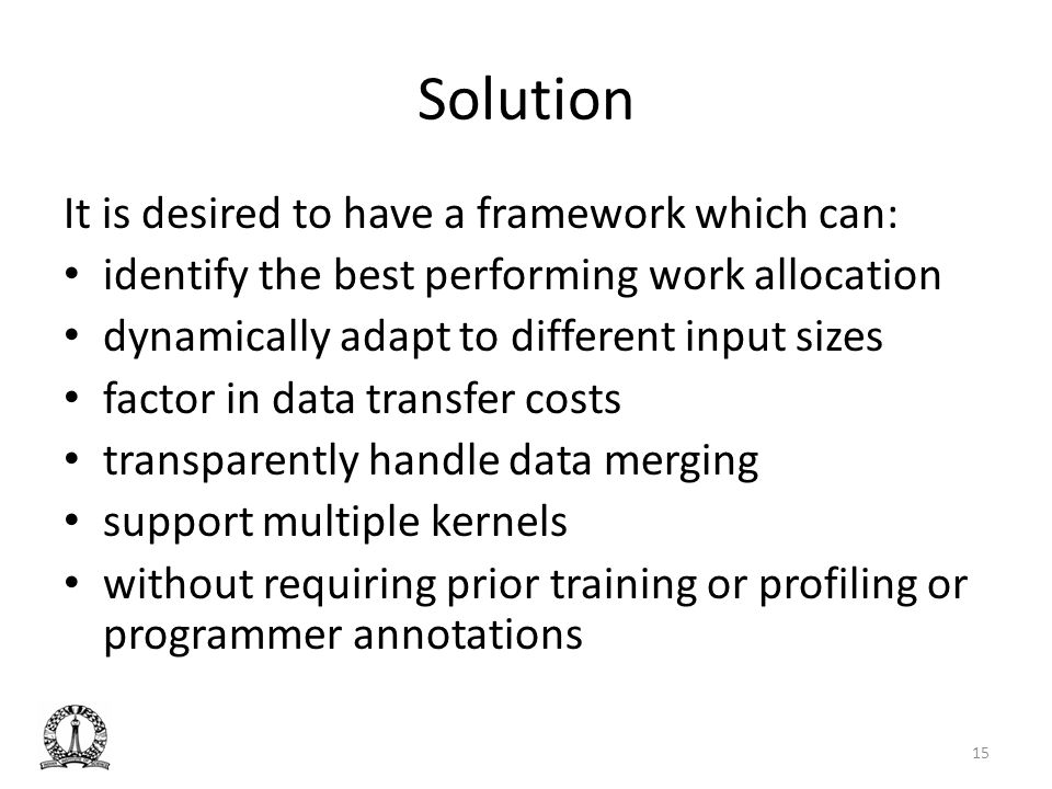 Solution It is desired to have a framework which can: