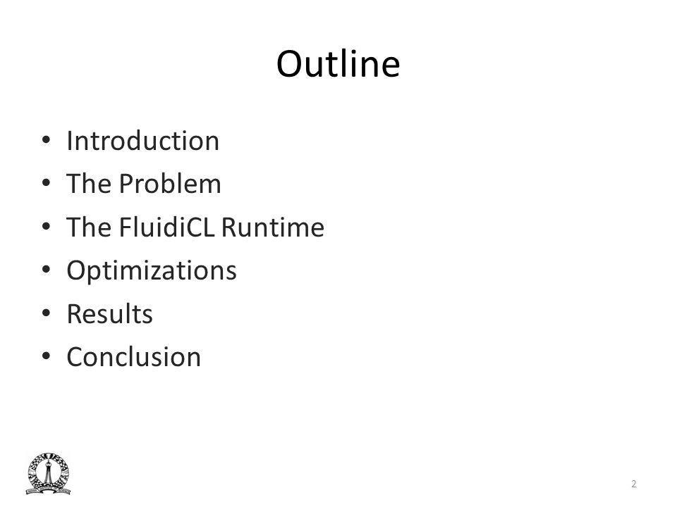 Outline Introduction The Problem The FluidiCL Runtime Optimizations