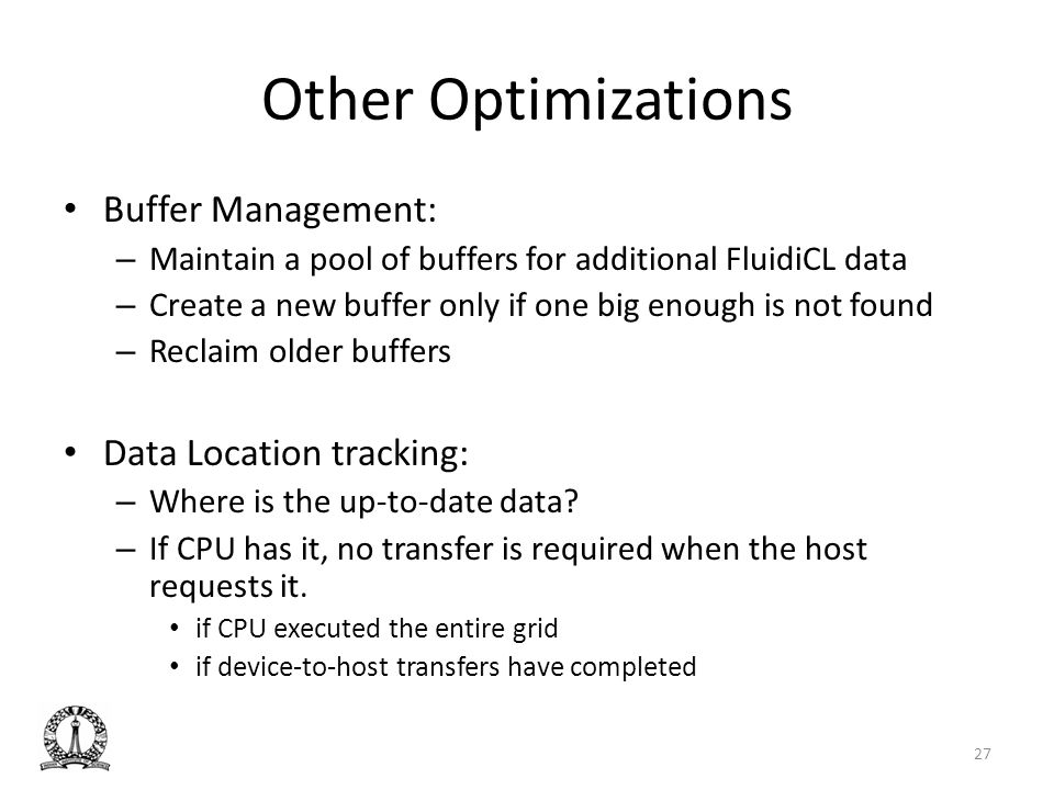 Other Optimizations Buffer Management: Data Location tracking:
