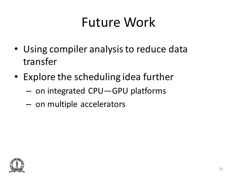 Future Work Using compiler analysis to reduce data transfer