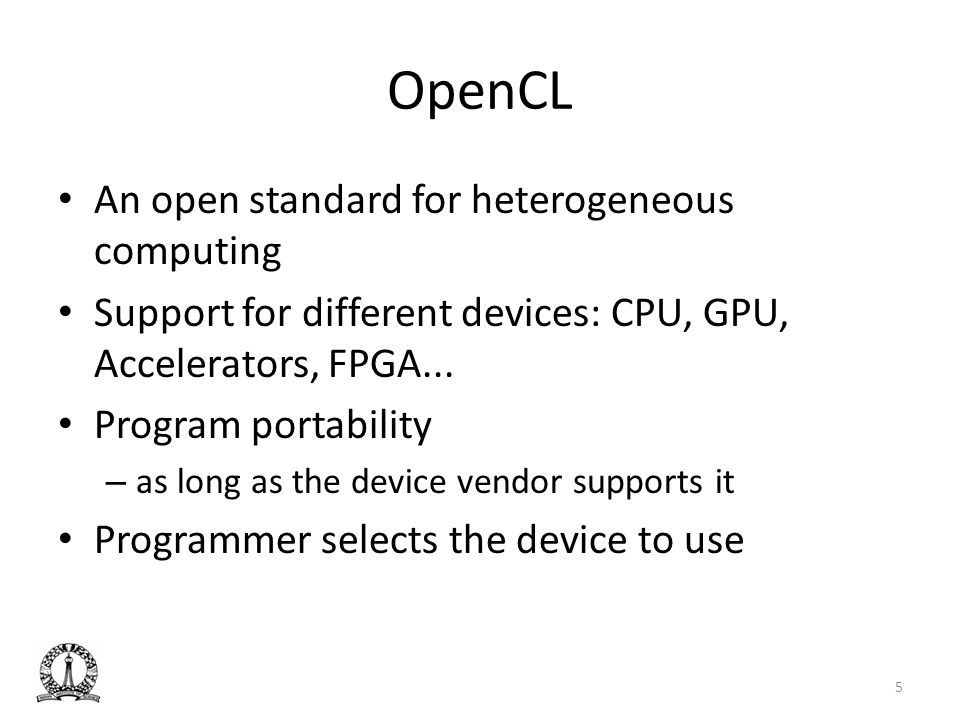 OpenCL An open standard for heterogeneous computing