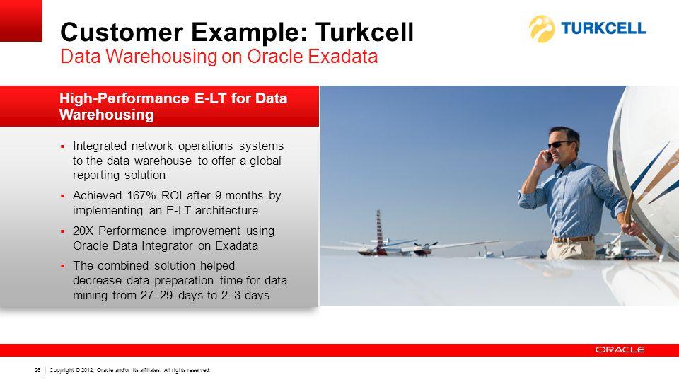 Customer Example: Turkcell Data Warehousing on Oracle Exadata