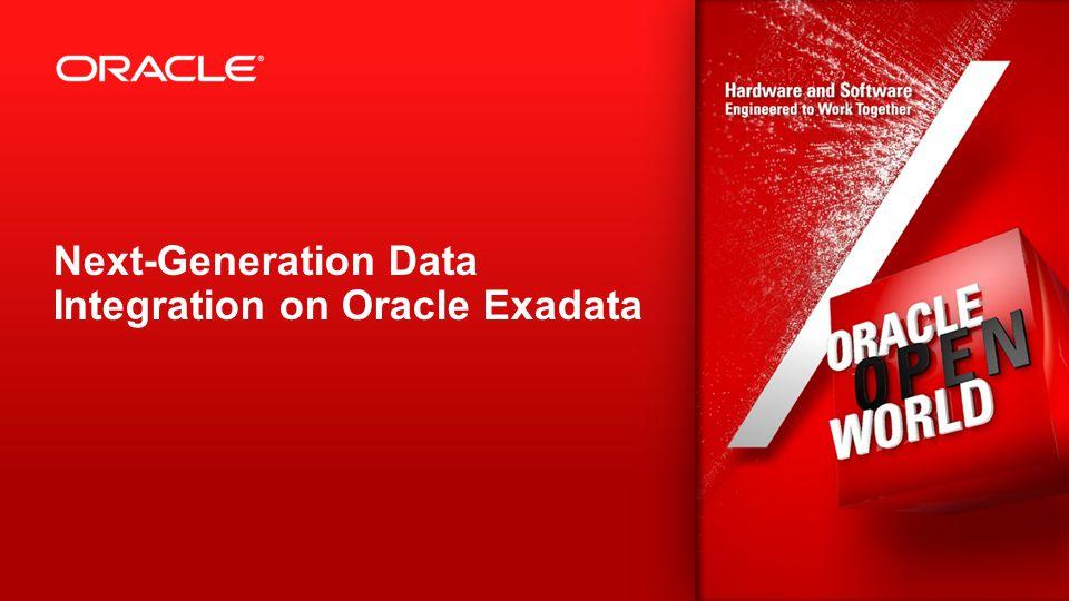 Next-Generation Data Integration on Oracle Exadata