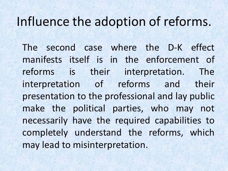 Influence the adoption of reforms.