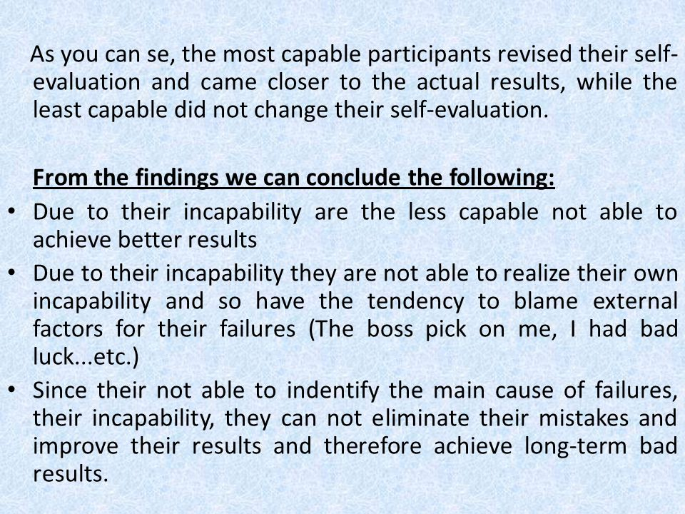 As you can se, the most capable participants revised their self-evaluation and came closer to the actual results, while the least capable did not change their self-evaluation.