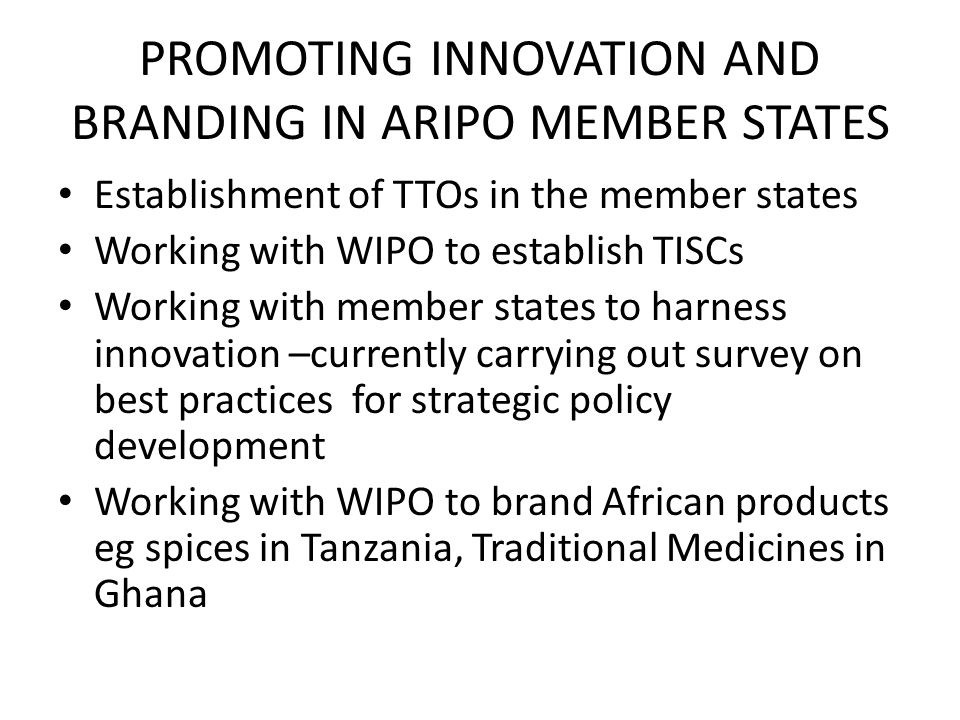 PROMOTING INNOVATION AND BRANDING IN ARIPO MEMBER STATES