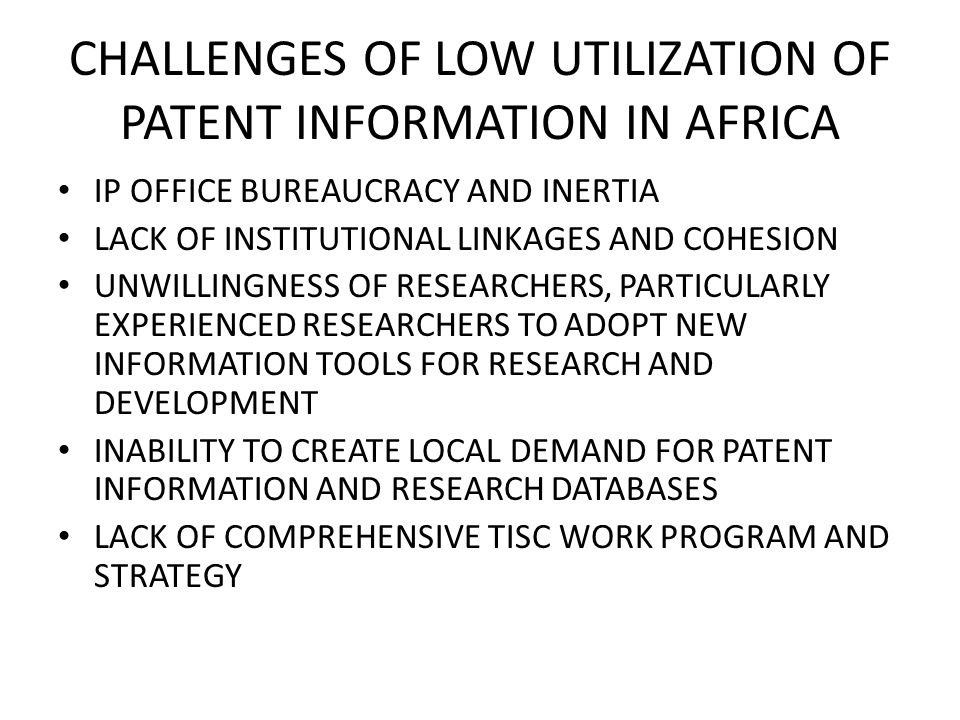 CHALLENGES OF LOW UTILIZATION OF PATENT INFORMATION IN AFRICA