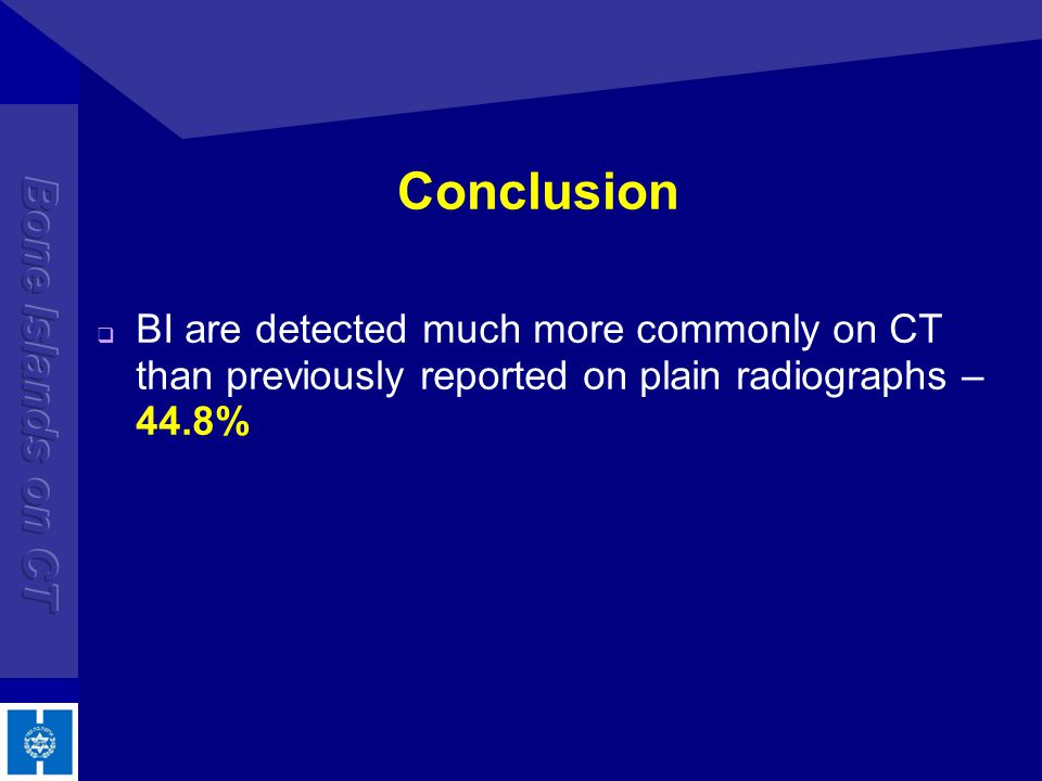 Conclusion BI are detected much more commonly on CT than previously reported on plain radiographs – 44.8%