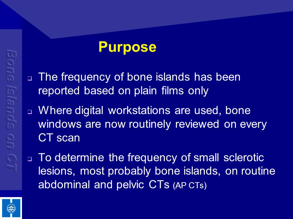 Purpose The frequency of bone islands has been reported based on plain films only.
