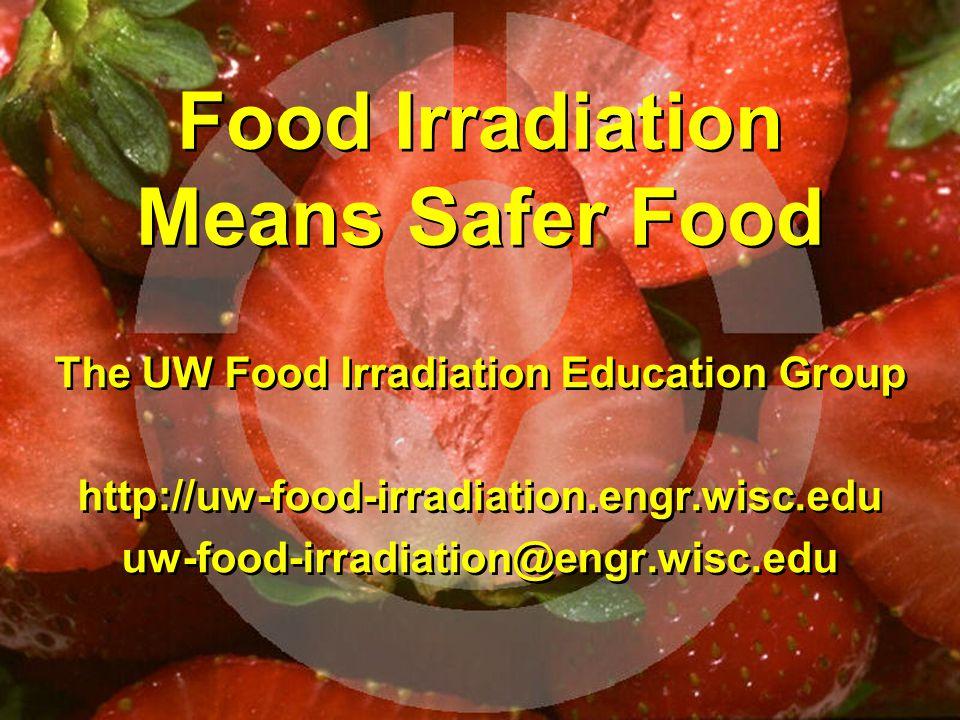 Food Irradiation Means Safer Food