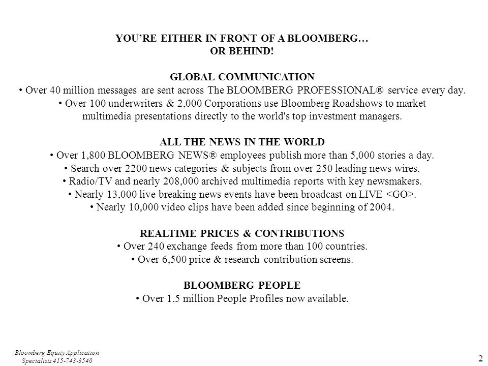 YOU'RE EITHER IN FRONT OF A BLOOMBERG… OR BEHIND! GLOBAL COMMUNICATION