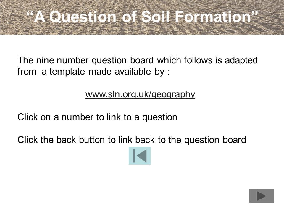A Question of Soil Formation