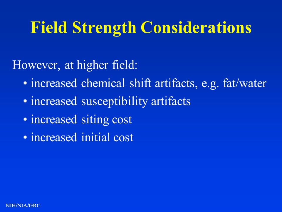 Field Strength Considerations