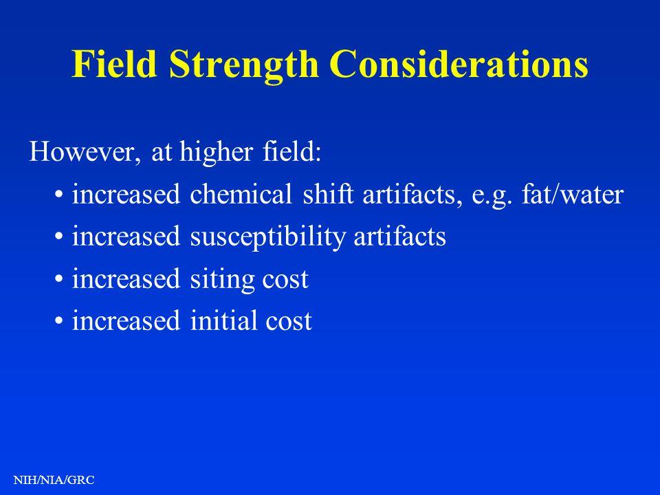 Field Strength Considerations
