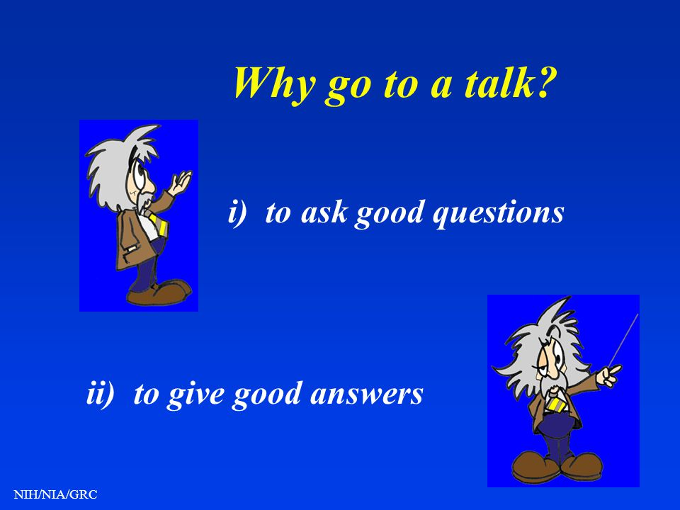 ii) to give good answers