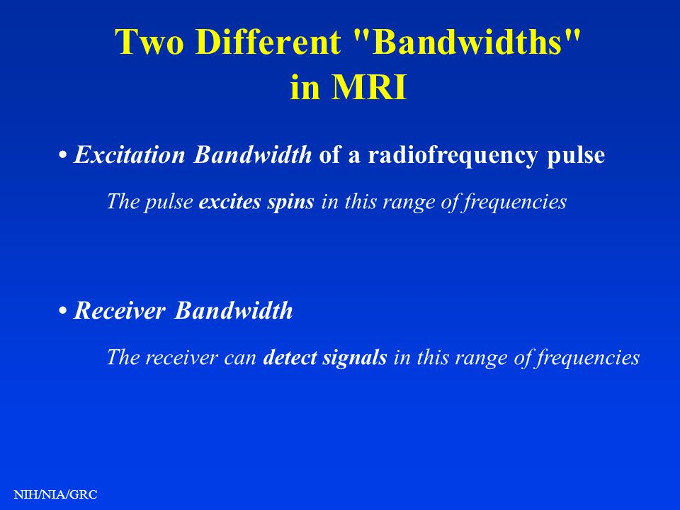 Two Different Bandwidths in MRI