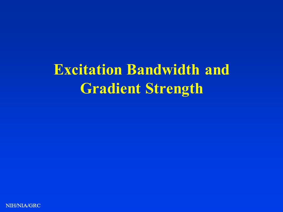 Excitation Bandwidth and Gradient Strength