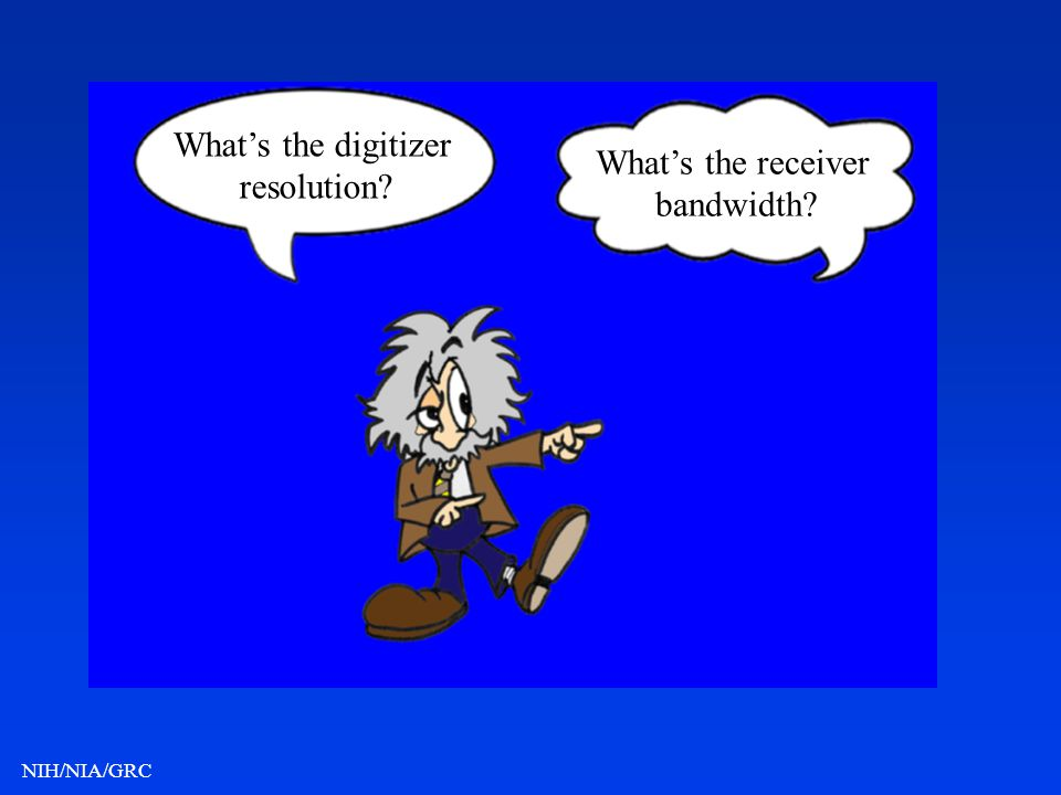 What's the digitizer resolution What's the receiver bandwidth