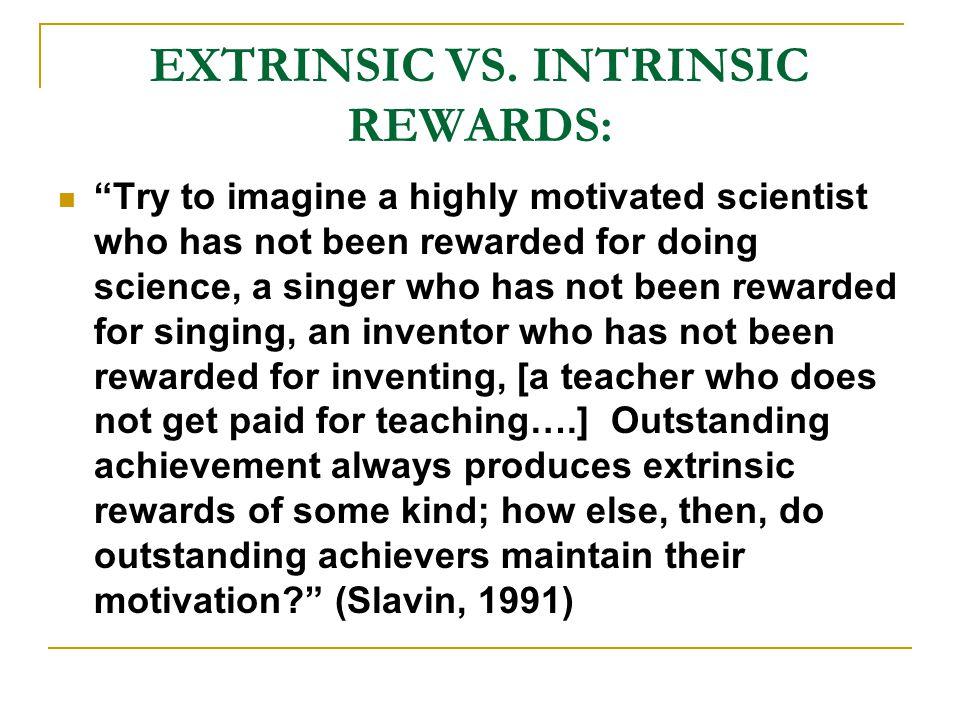 EXTRINSIC VS. INTRINSIC REWARDS: