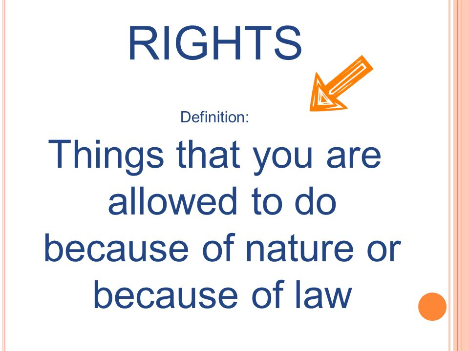 Things that you are allowed to do because of nature or because of law