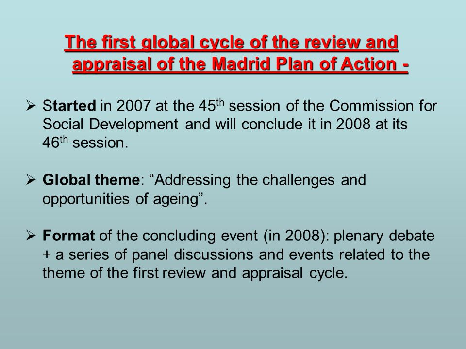 The first global cycle of the review and appraisal of the Madrid Plan of Action -