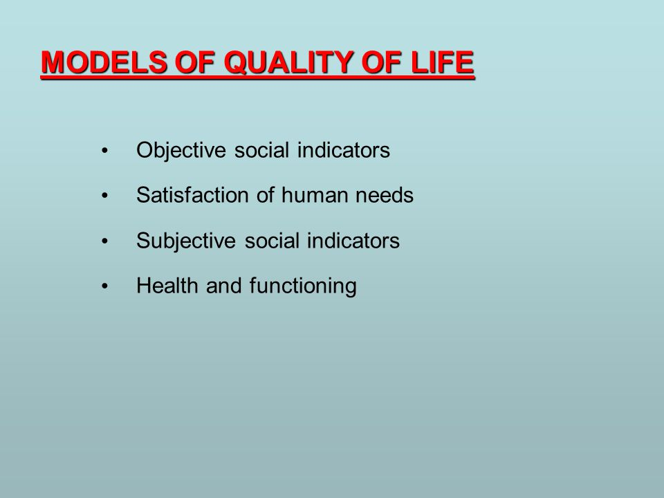 MODELS OF QUALITY OF LIFE